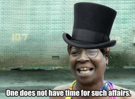 aint nobody got time sir sweet brown - 7140784640