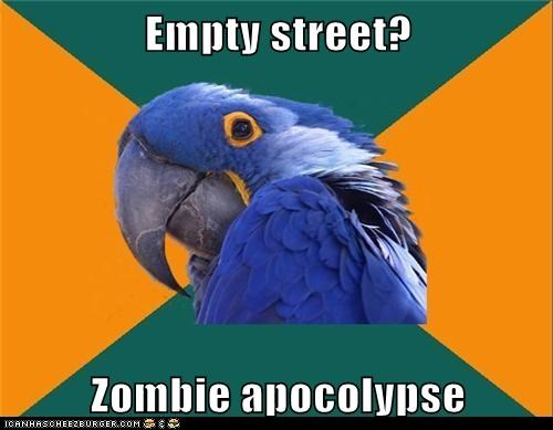 Empty street?  Zombie apocolypse