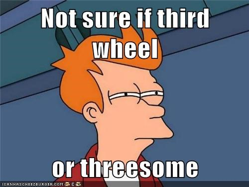 not sure if,threes-a-crowd,third wheel,Futurama Fry