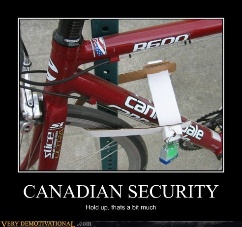 CANADIAN SECURITY Hold up, thats a bit much