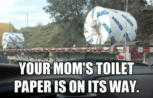 yo momma jokes your mom toilet paper fat jokes - 7148177152