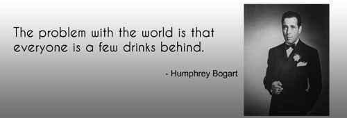 alcohol Wasted Wisdom humphrey bogart