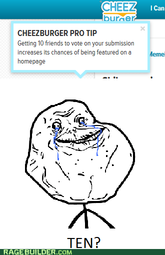 forever alone friends list friends - 7149919488