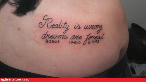 misspelled tattoos,dreams,text tattoos,reality