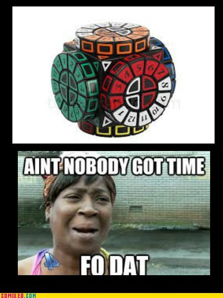 yikes rubiks cubes aint nobody got time - 7150561536