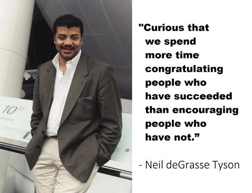 quotes achievement Neil deGrasse Tyson g rate School of FAIL - 7150891520