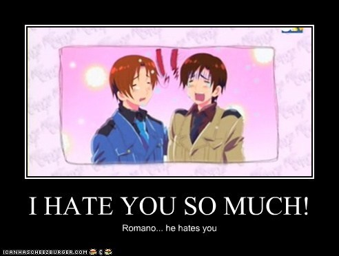 I HATE YOU SO MUCH!