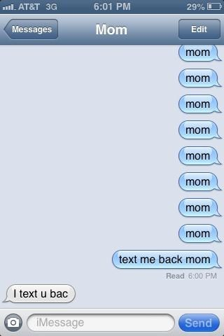 text me back,iPhones,mom
