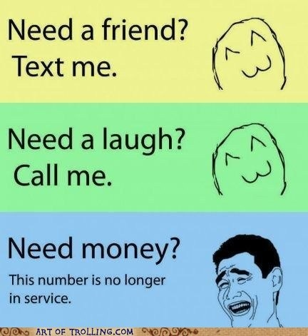 text me,need a friend,call me,money