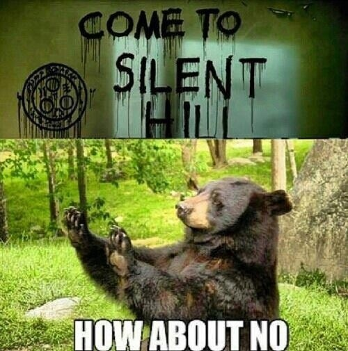 nope,silent hill,bears tho man