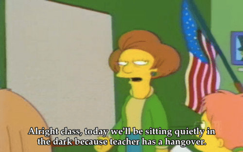teachers hungover simpsons monday - 7153747712