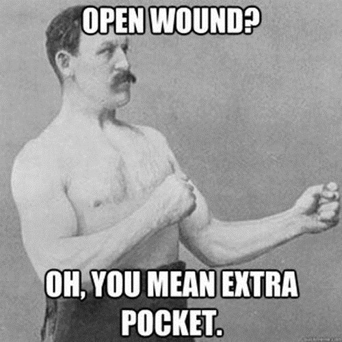 wounds,pockets,overly manly man