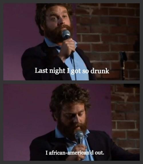 Zach Galifanakis too drunk racist - 7155534080
