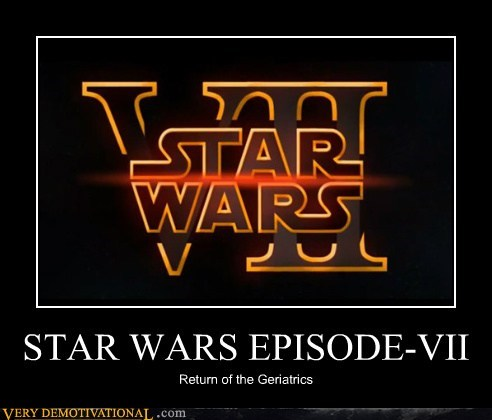 STAR WARS EPISODE-VII Return of the Geriatrics