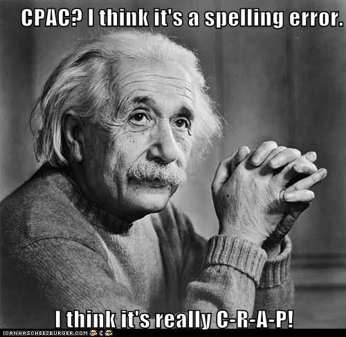 CPAC? I think it's a spelling error. I think it's really C-R-A-P!