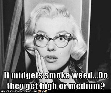 marijuana,midgets,marilyn monroe