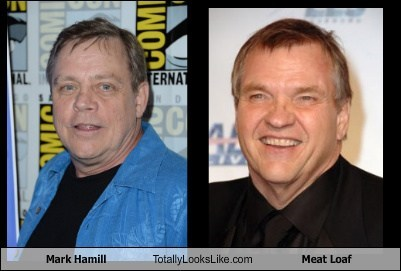 Meat Loaf,totally looks like,mark hammill