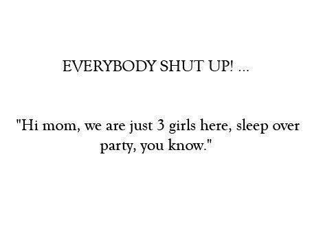 cover ups,partying,deceiving your parents