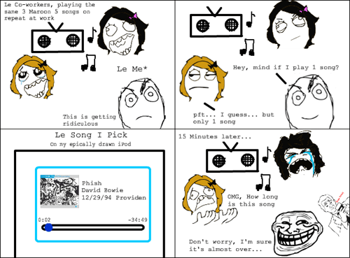 overplayed,maroon 5,phish,Rage Comics
