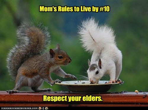 Mom's Rules to Live by #10 Respect your elders.