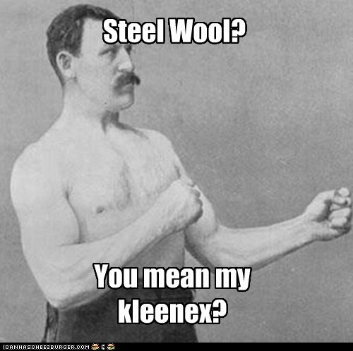 tissues,steel wool,kleenex,overly manly man