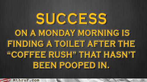 bathrooms,coffee rush,pooping,toilets