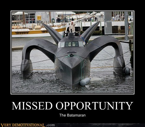 MISSED OPPORTUNITY The Batamaran