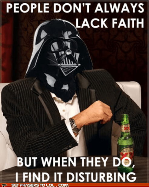 star wars most interesting man darth vader - 7167939840