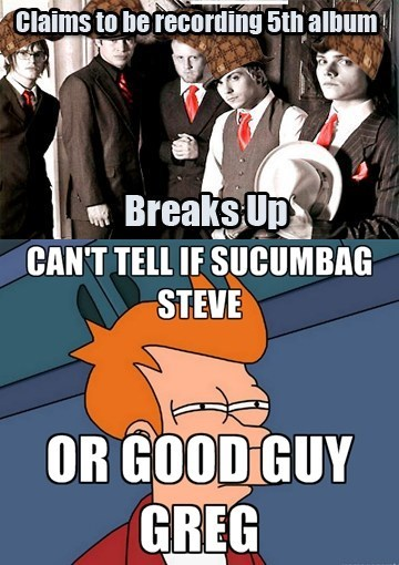 fry meme goodguy greg Scumbag Steve my chemical romance - 7168315392