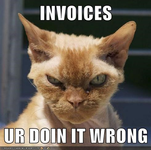 Invoices Ur Doin It Wrong Cheezburger Funny Memes