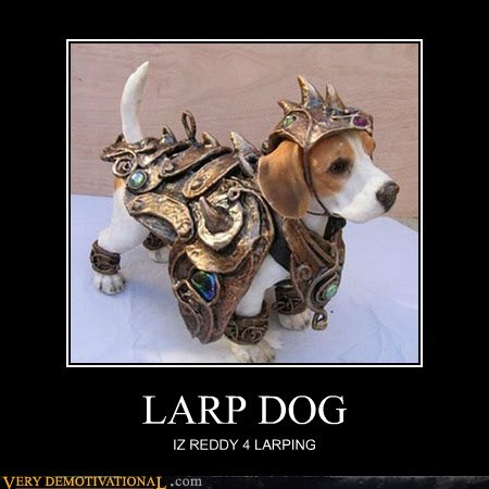 LARP DOG IZ REDDY 4 LARPING