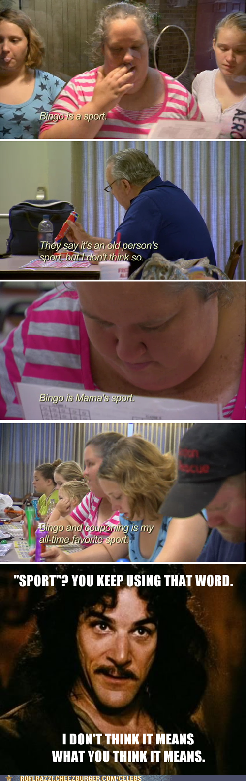 sports you keep using that word TV honey boo-boo bingo