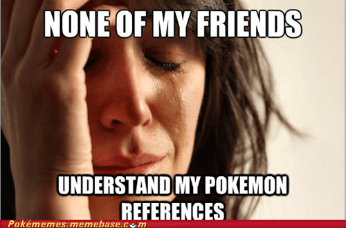 pokemon problems Memes - 7183685888