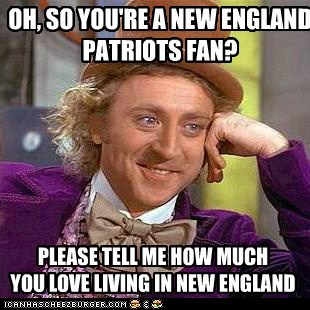 Oh So You Re A New England Patriots Fan Memebase Funny Memes
