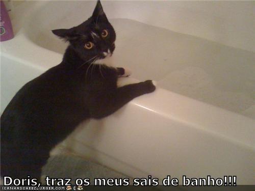 Doris, traz os meus sais de banho!!!