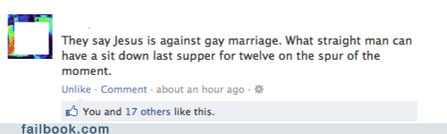 jesus,last supper,gay marriage,failbook