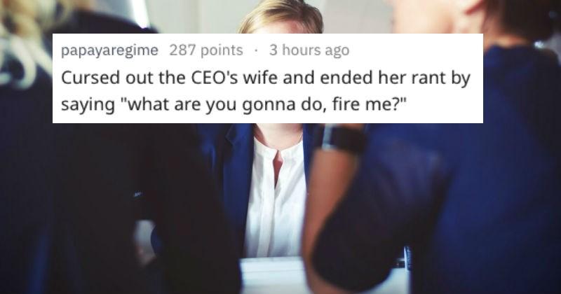 fired drama FAIL job coworkers cringe askreddit ridiculous messup - 7189253