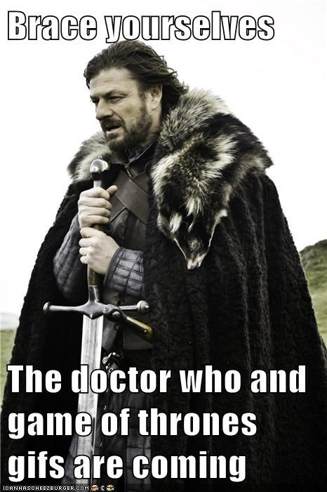 brace yourself,Game of Thrones,doctor who
