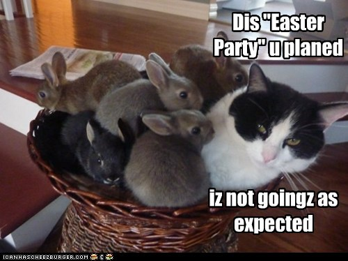"""Dis """"Easter Party"""" u planed iz not goingz as expected"""