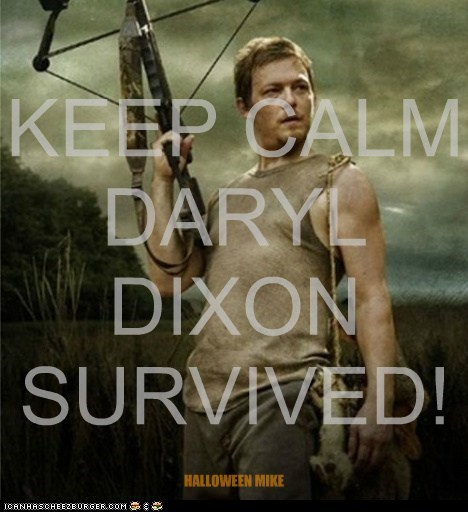 KEEP CALM DARYL DIXON SURVIVED! HALLOWEEN MIKE