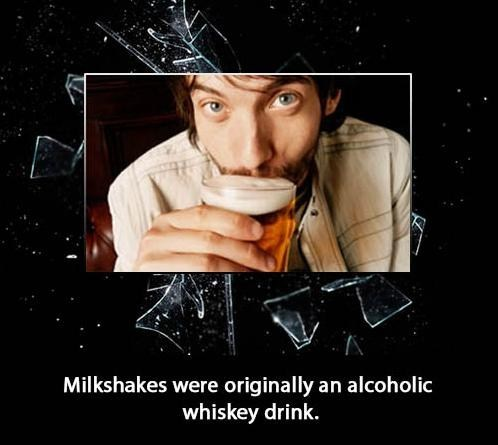facts,whiskey,milkshakes