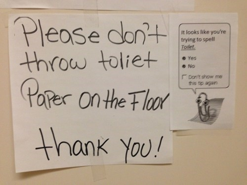 signs,Microsoft Office,toilet paper,bathroom,paper clips