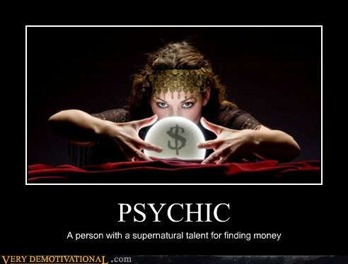 PSYCHIC A person with a supernatural talent for finding money