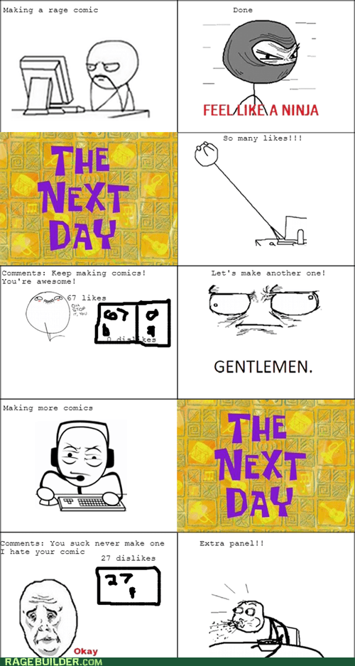 gentlemen,downvotes,making rage comics,dislike,feel like a ninja
