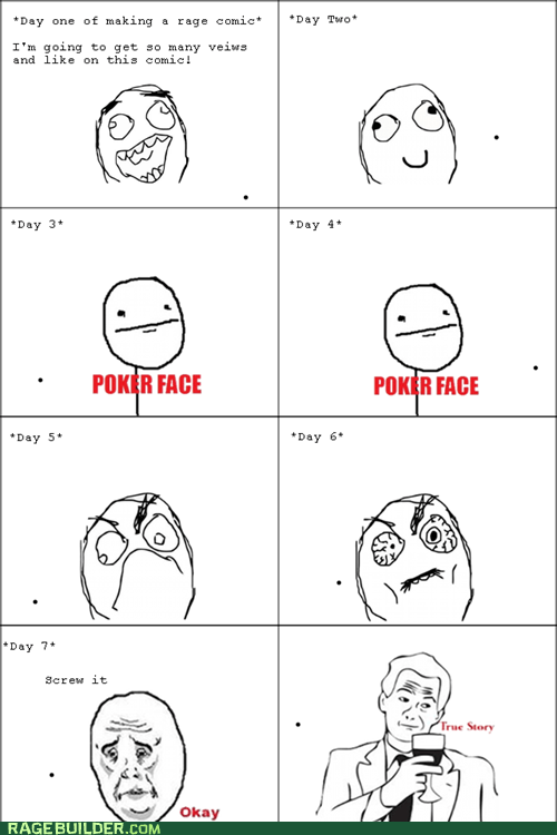 poker face,making rage comics,true story