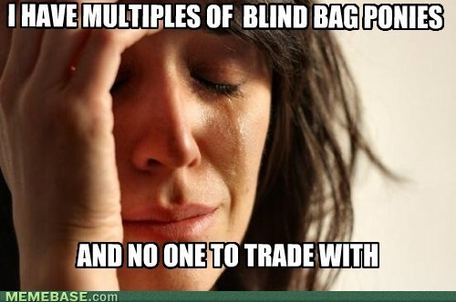 Bronies Memes First World Problems - 7245918976
