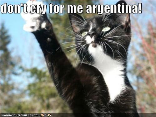 https://i.chzbgr.com/full/724647168/h1F7BADBC/dont-cry-for-me-argentina