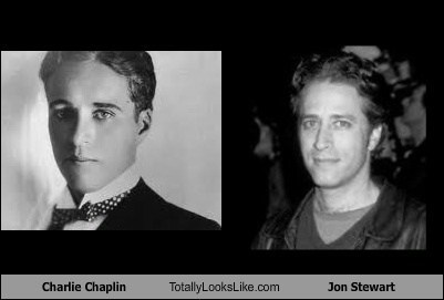 charlie chaplin,jon stewart,totally looks like,comedians