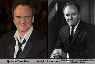 totally looks like,quentin tarantino,hubert humphrey