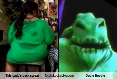 oogie boogie,totally looks like,sweaty,back sweat